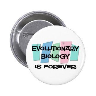 La biología evolutiva es Forever Pin Redondo De 2 Pulgadas