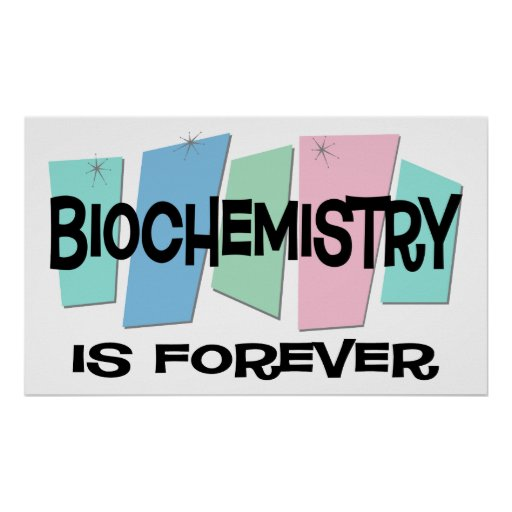 La bioquímica es Forever Póster