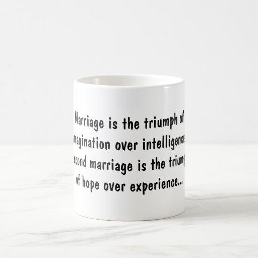 La boda es el triunfo de la imaginación sobre la i tazas