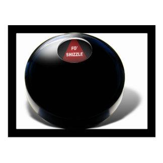 "La bola de la magia 8 dice, ""FO Shizzle "" Postal"