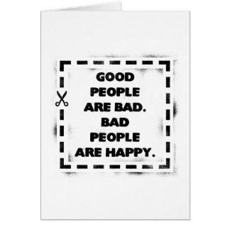 La buena gente es mala. La mala gente es feliz Tarjeta De Felicitación