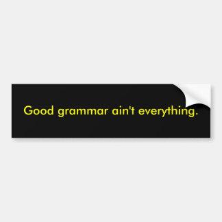 La buena gramática no es todo etiqueta de parachoque