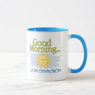 La buena mañana es un Oxymoron