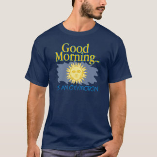 La buena mañana es un Oxymoron Playera