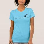 ¡La camiseta. .ALWAYS de las mujeres ADOPTA, NUNCA