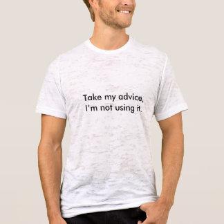La camiseta cotizable toma mi consejo, yo no lo