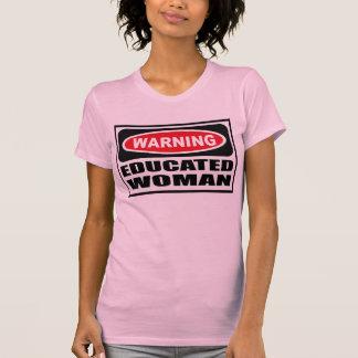 La camiseta de las mujeres EDUCADAS amonestadoras