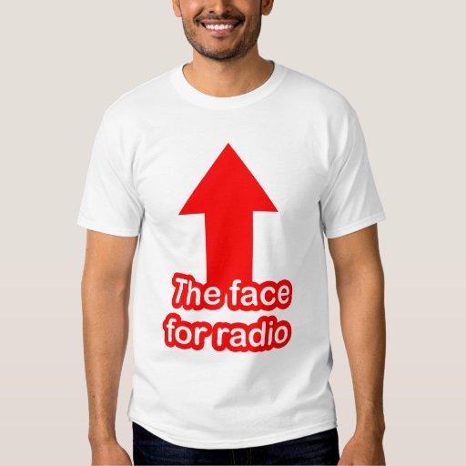 La cara para la radio camisas