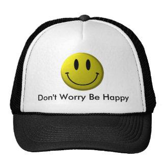 La cara sonriente, no se preocupa sea feliz gorra
