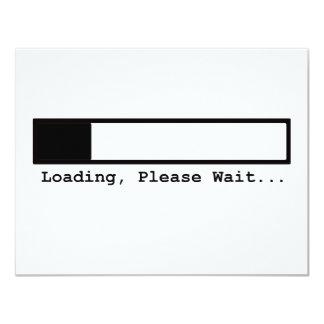 """La carga, espera por favor…. invitación 4.25"""" x 5.5"""""""