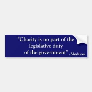 La caridad no es el deber legislativo de gobierno pegatina de parachoque