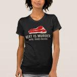 La carne es asesinato, asesinato sabroso camisetas