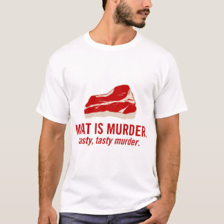 La carne es asesinato, asesinato sabroso playera