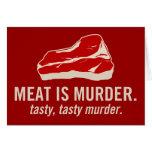 La carne es asesinato, asesinato sabroso felicitaciones