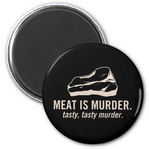 La carne es asesinato.  Imán sabroso, sabroso del