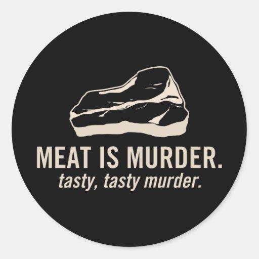 La carne es asesinato.  Pegatina sabroso, sabroso