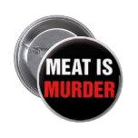 La carne es asesinato pin