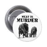 La carne es asesinato pins