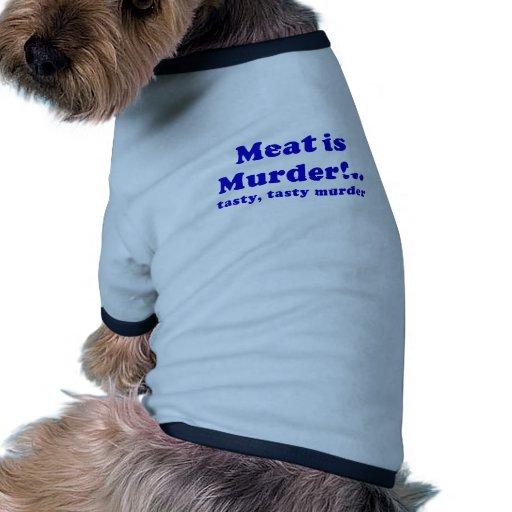 La carne es asesinato sabroso sabroso del asesinat camiseta con mangas para perro