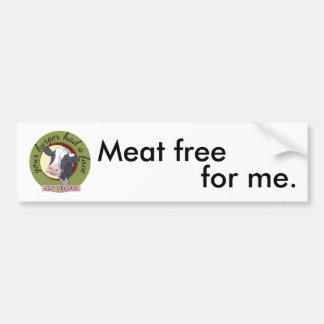 La carne libera para mí pegatina para auto