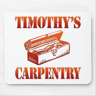 La carpintería de Timothy Alfombrilla De Raton