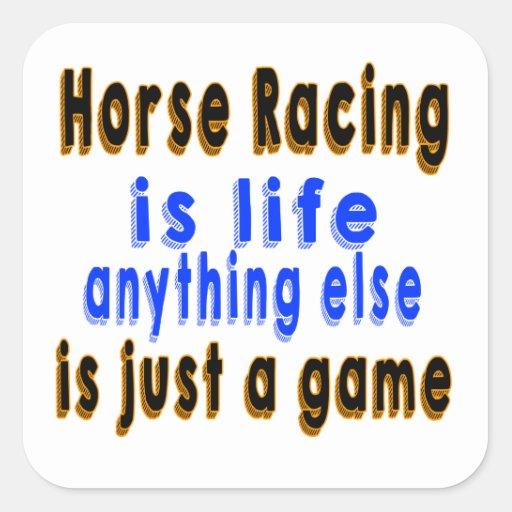 La carrera de caballos es vida que todo lo demás calcomanía cuadradas personalizada