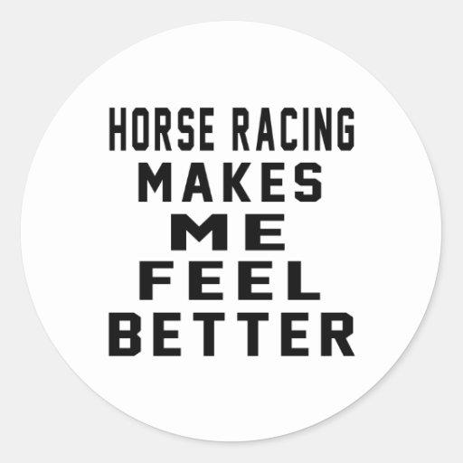 La carrera de caballos hace que siente mejor etiqueta redonda