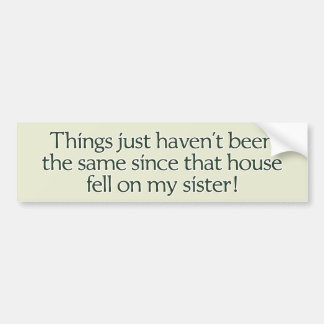 La casa cayó en mi hermana. pegatina para el pegatina para auto