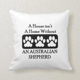La casa no es un hogar sin un pastor australiano cojín decorativo