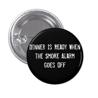 La cena está lista cuando se apaga la alarma de hu pin redondo de 1 pulgada