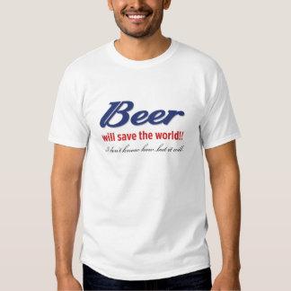 ¡La cerveza ahorrará el mundo!! Playera