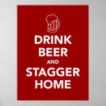 La cerveza de la bebida y escalona a casa posters
