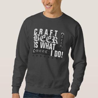 ¡La cerveza del arte es lo que lo hago! Negro/gris Sudadera