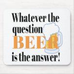 La cerveza es la respuesta tapetes de ratón