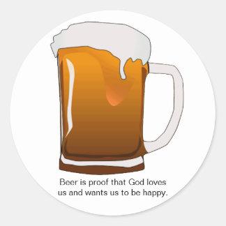 La cerveza es prueba que dios nos ama pegatina redonda