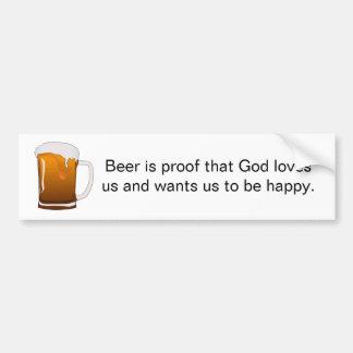 La cerveza es prueba que dios nos ama pegatina para auto