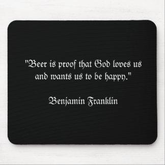 """La """"cerveza es prueba que el usand de los amores d mousepads"""