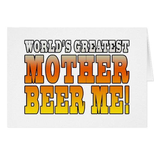 ¡La cerveza más grande de la madre de las madres d Felicitacion