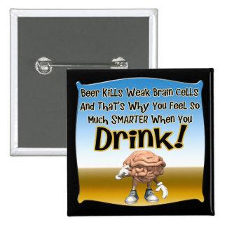 La cerveza mata a los regalos débiles de las camis pin