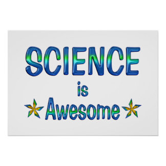 La ciencia es impresionante posters