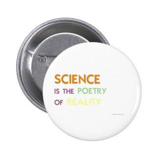 La ciencia es la poesía de la realidad pin redondo de 2 pulgadas