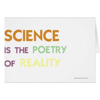 La ciencia es la poesía de la realidad felicitación