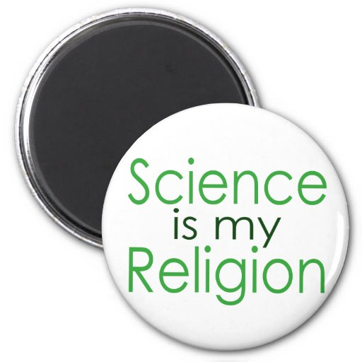 La ciencia es mi religión imán