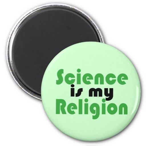 La ciencia es mi religión imán de frigorifico
