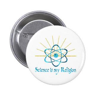 La ciencia es mi religión pin redondo de 2 pulgadas