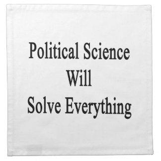 La ciencia política solucionará todo servilletas imprimidas