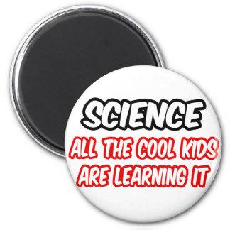 La ciencia… todos los niños frescos lo está aprend imán redondo 5 cm