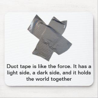 La cinta aislante es como la fuerza… alfombrilla de ratón