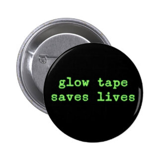 La cinta del resplandor ahorra vidas pin redondo de 2 pulgadas