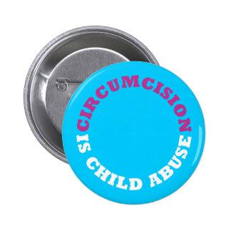 La circuncisión es botón de la pederastia pin redondo de 2 pulgadas